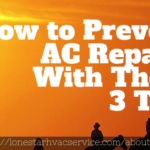 How To Prevent AC Repairs With These 3 Tips